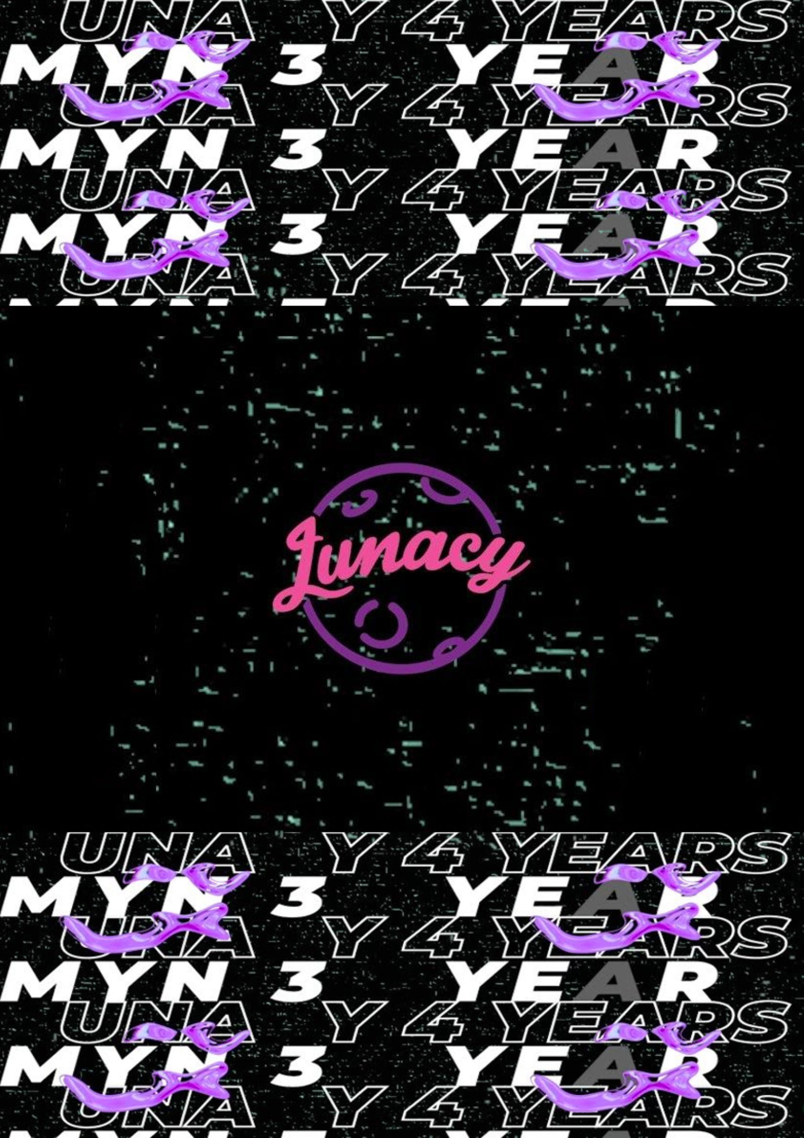 4 Years of Lunacy - 30 Years of MYN