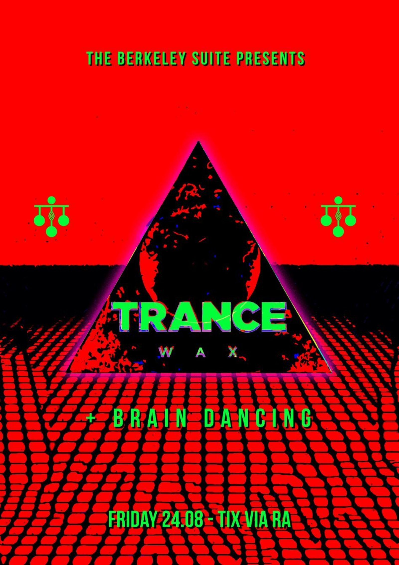 TRANCE WAX & Brain Dancing